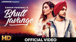 Latest Punjabi Song 'Bhul Javange' Sung By Sanam Parowal