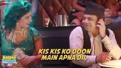 Kadke Kamaal Ke | Song - Kis Kis Ko Doon Main Apna Dil