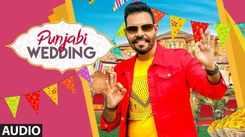 Latest Punjabi Song 'Punjabi Wedding' (Audio) Sung By Kanth Kaler