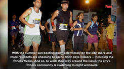 With the rising temperature, fitness enthusiasts opt for late-night workouts