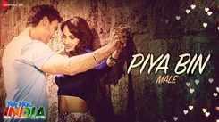 Yeh Hai India | Song - Piya Bin