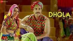 Yeh Hai India | Song - Dhola