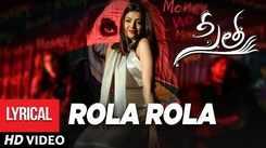 Sita | Song - Rola Rola (Lyrical)