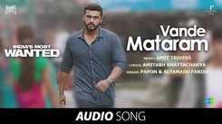 India's Most Wanted | Song - Vande Mataram (Audio)