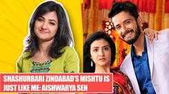 Shashurbari Zindabad's Mishtu is just like me: Aishwarya Sen