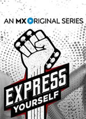 Express Yourself - An MX Original Series