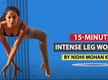 15- minute intense leg workout by Nidhi Mohan Kamal