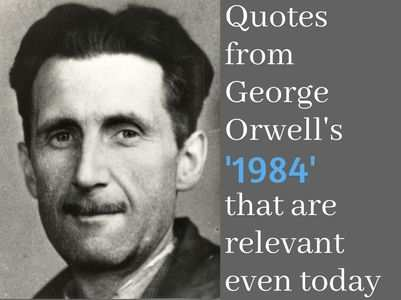 Relatable quotes from Orwell's '1984'