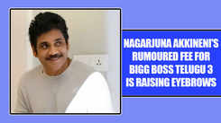 Nagarjuna Akkineni's rumoured fee for Bigg Boss Telugu 3 is raising eyebrows
