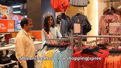 Shivani Jadhav on a shopping spree