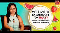 There is something called fruit intolerance, revelas nutritionist Anupama Menon