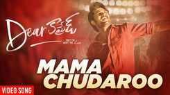 Dear Comrade   Song - Mama Chudaroo