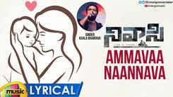 Nivaasi   Song - Ammavaa Naannava (Lyrical)