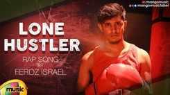 Latest Telugu Song 'Lone Hustler' Sung By Feroz Israel