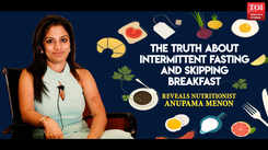 The truth about intermittent fasting and skipping breakfast: Reveals Nutritionist Anupama Menon