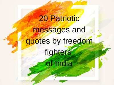 Independence Day: 20 Patriotic quotes by freedom fighters of India