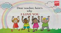Dear teacher, here's why I love you