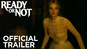 Ready Or Not - Official Trailer