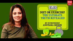 Diet or exercise - The ultimate truth revealed by nutritionist Anupama Menon