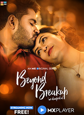 Beyond Breakup - An MX Original Series