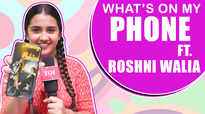 Birthday special: What's On My Phone Ft. Roshni Walia |Tara From Satara| |Exclusive|