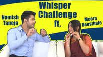 Whisper Challenge Ft. Namish Taneja & Meera Deosthale  Vidya   Exclusive 
