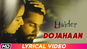 Haider | Song Lyrical - 'Do Jahaan'