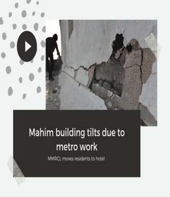 Mahim building tilts due to Metro work