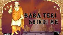Hindi Bhakti And Aadhyatmik Song 'Baba Teri Shirdi Me' Sung By Ravindra Jain