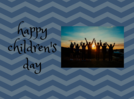 Happy Children's Day 2019: Wishes, Messages, Quotes, Images, Thoughts, Cards, Facebook & Whatsapp status