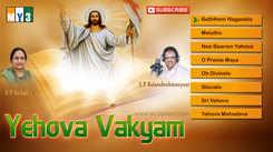 Yehova Vakyam: Telugu Bhakti Popular Devotional Song Jukebox