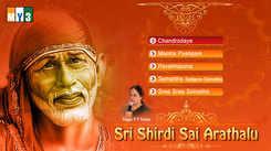 Sai Baba Arathalu: Telugu Bhakti Popular Devotional Song Jukebox