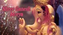 Ganpati Vandana : Hindi Bhakti Song 'Shree Ganesha Morya' Sung By Krishna Beura
