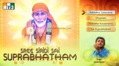 Sree Siridi Sai Suprabhatham: Telugu Bhakti Popular Devotional Song Jukebox