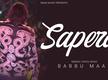 Latest Punjabi Song Teaser 'Sapera' Sung By Babbu Maan