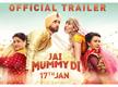 Jai Mummy Di - Official Trailer