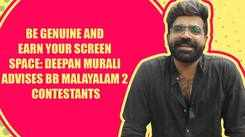 Here's Deepan Murali's advice for the contestants of BB Malayalam 2