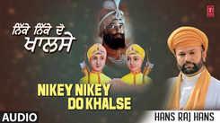 Punjabi Bhakti Song 'Nikey Nikey Do Khalse' (Audio) Sung By Hans Raj Hans