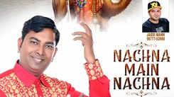 Punjabi Bhakti Song 'Nachna Main Nachna' Sung By Mahesh Mastana