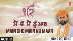 Shabad Gurbani: Punjabi Bhakti Song 'Main Cho Main Nu Maar' (Audio) Sung By Hans Raj Hans