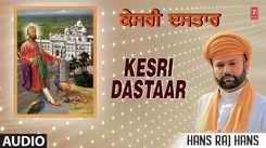 Punjabi Bhakti Song 'Kesri Dastaar' (Audio) Sung By Hans Raj Hans