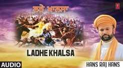 Shabad Gurbani: Punjabi Bhakti Song 'Ladhe Khalsa' (Audio) Sung By Hans Raj Hans