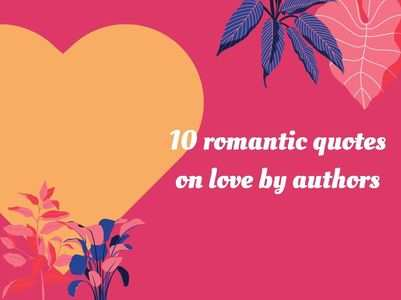 10 romantic quotes on love by famous authors