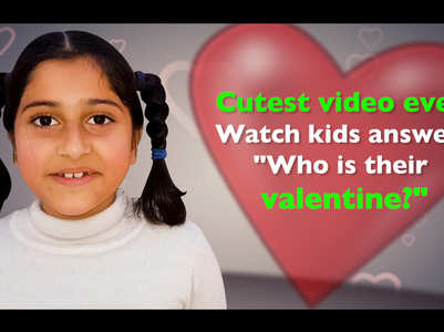"Cutest video ever: Watch kids answer, ""Who is their valentine?"""