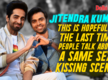 Jitendra Kumar: This is hopefully the last time people talk about a same sex kissing scene