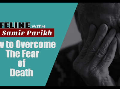VIDEO: Dr Samir Parikh explains how to overcome the fear of death