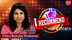 I Recommend: Chitra Banerjee Divakaruni shares her book recommendations