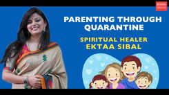 Parenting through quarantine with Ektaa Sibal