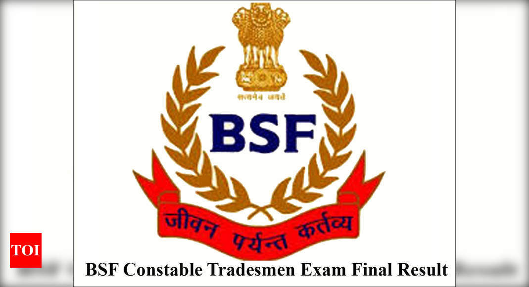 BSF Constable Tradesmen final result 2020 announced; check here