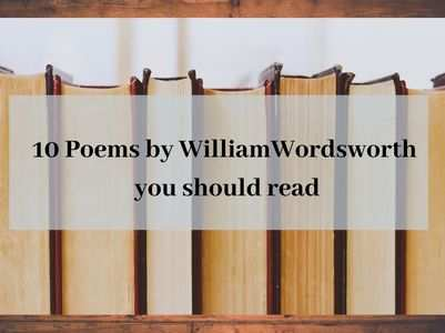 William Wordsworth poems you should read